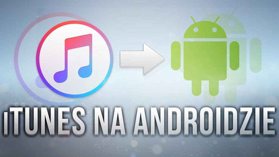 Jak Słuchać Muzyki z iTunes za Darmo na Androidzie [PORADNIK]