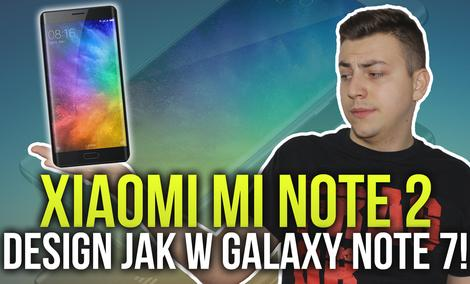 Xiaomi Mi Note 2 - Design, jak w Galaxy Note 7!