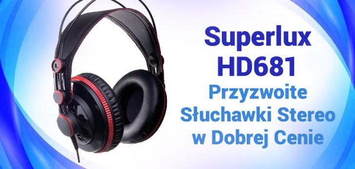 Superlux HD681 - Przyzwoite Słuchawki Stereo w Dobrej Cenie