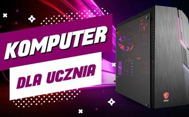 Komputer dla ucznia (#BackToSchool2020)