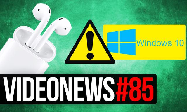 VideoNews #85 - Zabójcza poprawka do Windows 10, HTC 11 i Apple AirPods