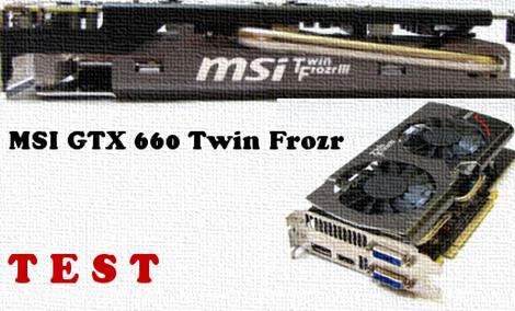 MSI GTX660 Twin Frozr test karty graficznej [TEST]