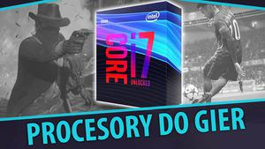 Procesory do gier |TOP5|