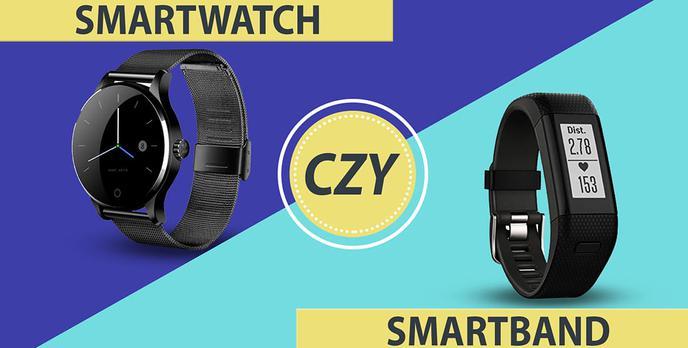Smartwatch czy Smartband – Jakie są różnice? Co będzie dla Ciebie lepsze?