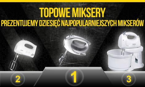 TOPowe Miksery – Prezentujemy Dziesięć Najpopularniejszych Mikserów