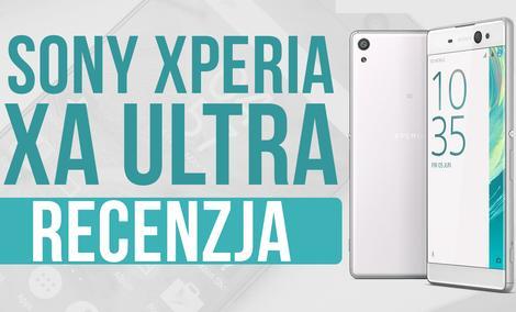 Sony Xperia XA Ultra - Recenzja 6 Calowego Smartfona
