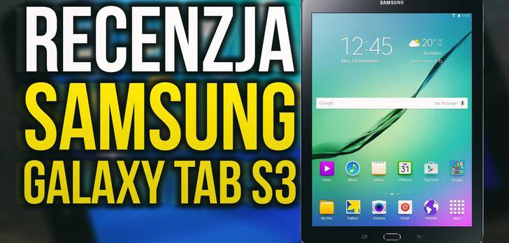 Flagowy Tablet Samsunga! Samsung Galaxy Tab S3