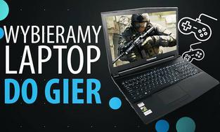 Laptop dla gracza - Czym się kierować przy zakupie?