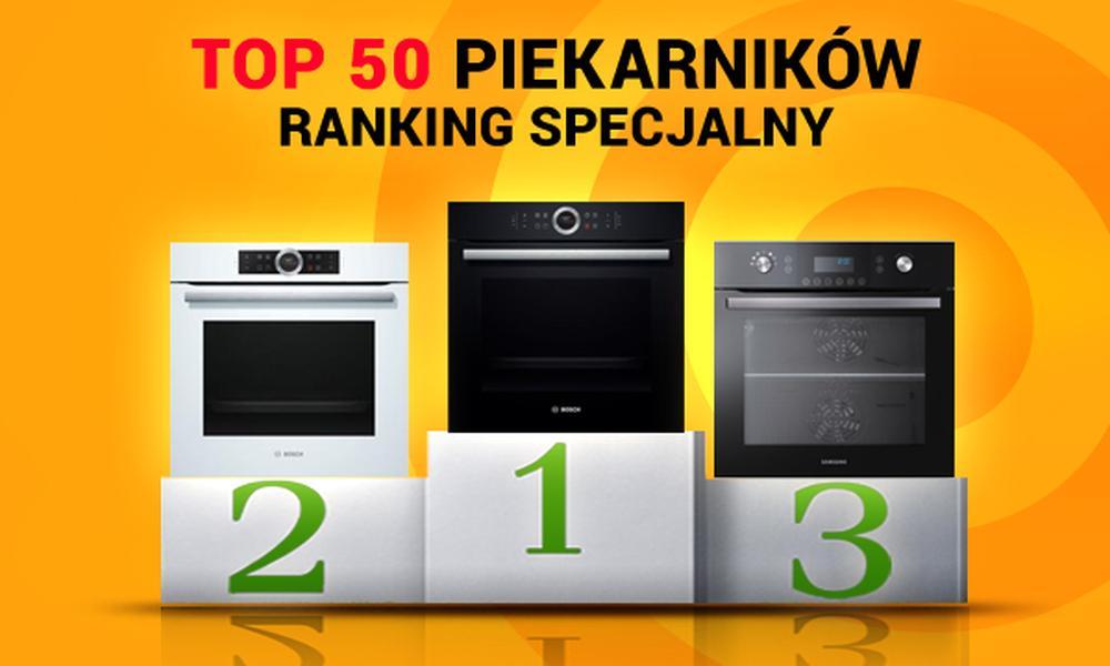 TOP 50 Piekarników - Ranking Specjalny Sierpień 2015