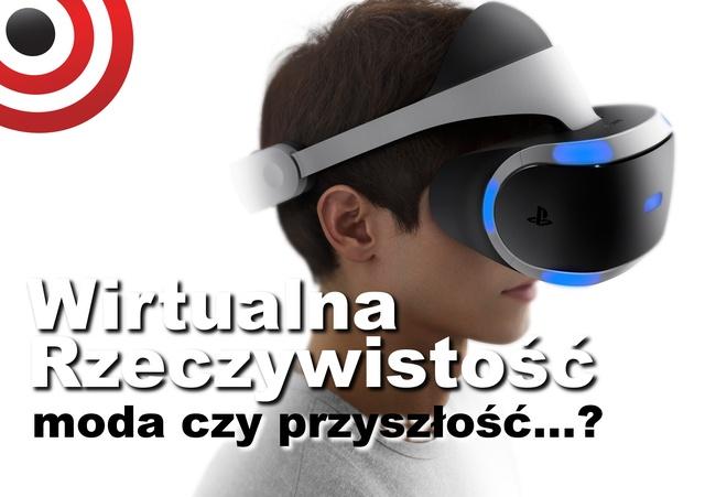 Wirtualny Rok 2016 – jak VR Zmieni Naszą Rzeczywistość?