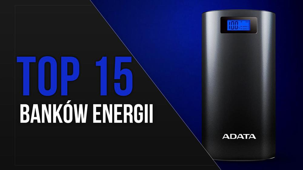 TOP 15 Banków energii - Ranking najlepszych powerbanków