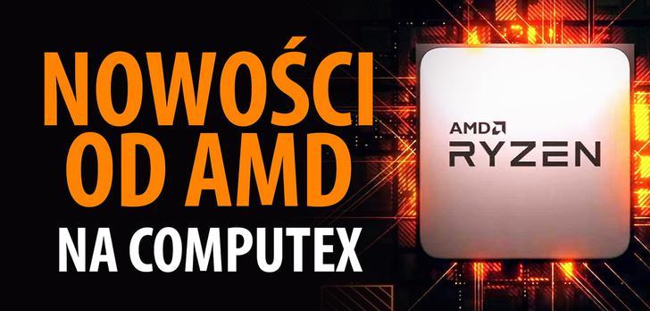 Nowe procesory AMD Ryzen 3000 - Premiera na Computex 2019