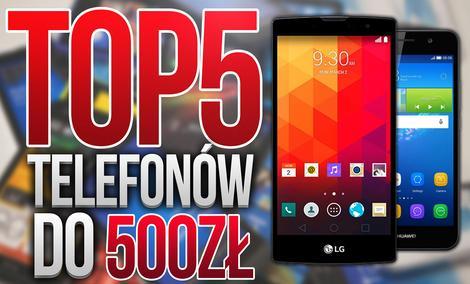 TOP 5 Smartfonów do 500zł (Lipiec 2016)