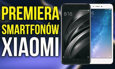 Polska Premiera Xiaomi MI6 i Mi Max 2
