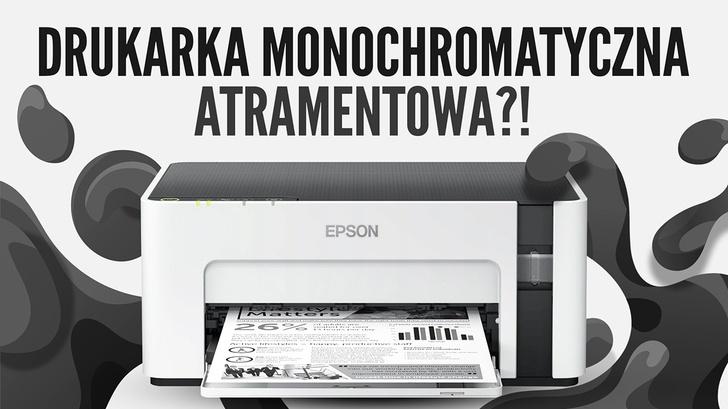Jak czarno na białym - Czy drukarka atramentowa monochromatyczna ma sens?