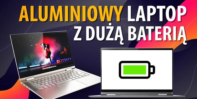 Test Lenovo Yoga C740 - Laptop 2w1 z aluminium