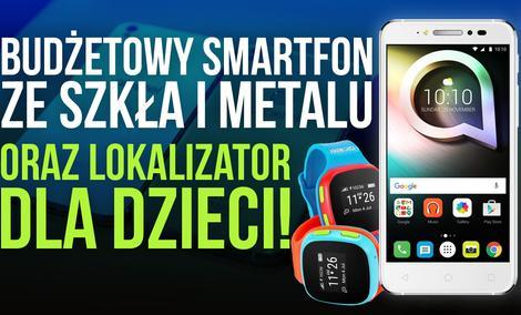 Budżetowy Smartfon ze Szkła i Metalu oraz Lokalizator dla Dzieci!