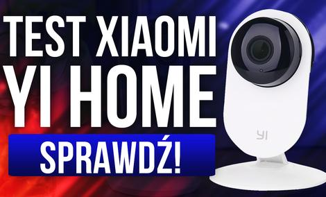 Recenzja Niedrogiej Kamery do Monitoringu Xiaomi Yi Home