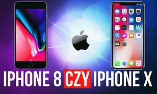 iPhone 8 Czy iPhone X – Który Smartfon Apple Kupić?