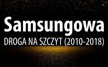 Od Galaxy S do Galaxy X - Samsungowa Droga na Szczyt (2010-2018)