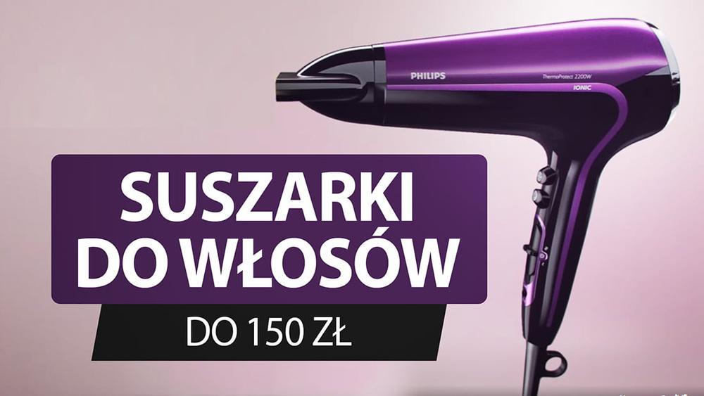 Suszarki do włosów do 150 zł |TOP 5|