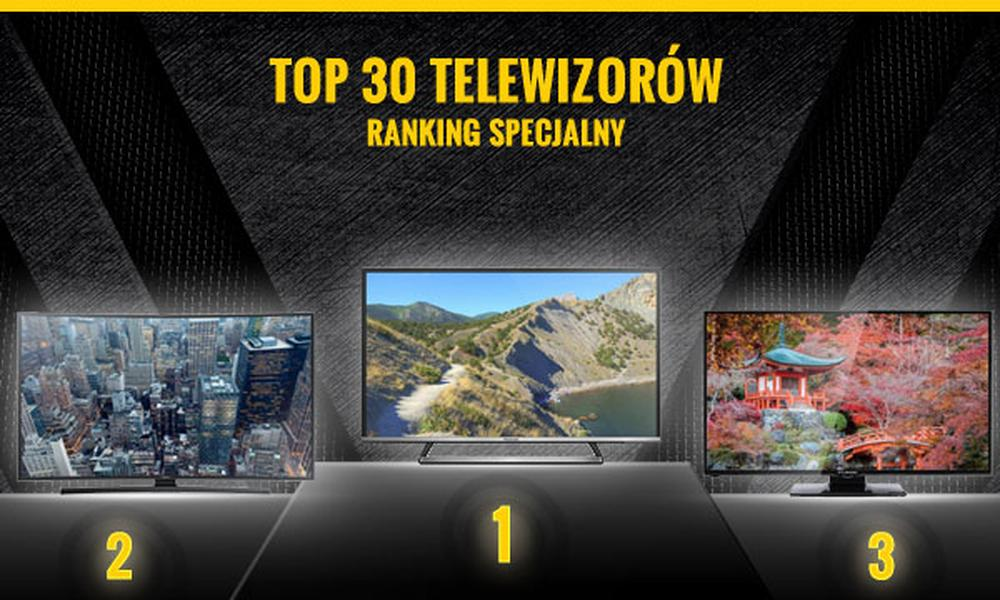 Klasyfikacja TOPowych Telewizorów - TOP 30 Hitów Dla Ciebie!