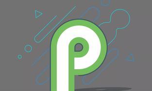Android P - Prezentujemy najważniejsze cechy