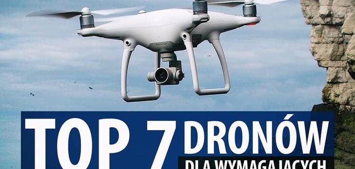TOP 7 Dronów, dzięki którym nakręcisz efektowne filmiki