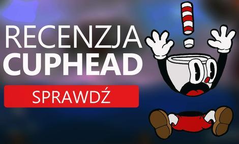 Recenzja Cuphead - To gra czy kreskówka?