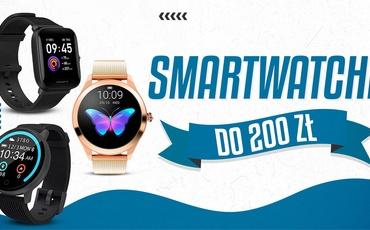 Jaki smartwatch do 200 zł   TOP 5  