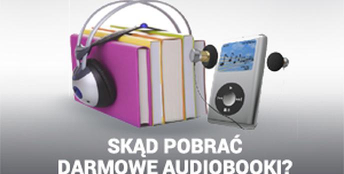 Skąd Pobrać Darmowe Audiobooki?