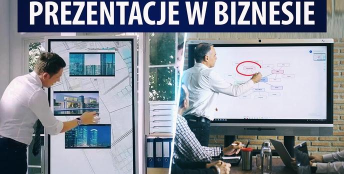 Tak mogą wyglądać nowoczesne Prezentacje Biznesowe - Monitory interaktywne i Flipcharty
