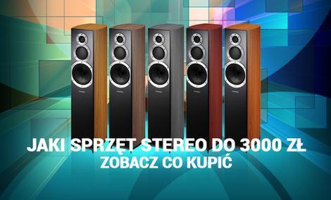 Jaki Sprzęt Stereo do 3000 zł - Zobacz Co Kupić
