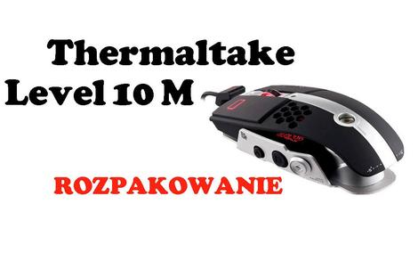 TTeSports by Thermaltake Level 10 M [ROZPAKOWANIE]