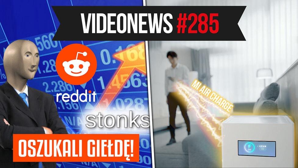 Reddit ograł giełdę, Xiaomi Mi Air Charge, rząd zamknie internet - VideoNews #285