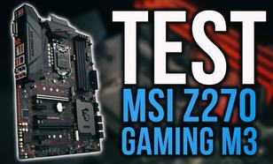MSI Z270 Gaming M3 - Test Płyty Głównej Dla Graczy