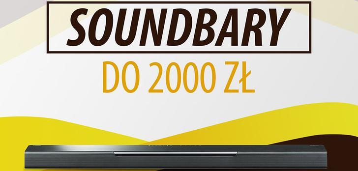 Soundbary do 2000 zł |TOP 5|