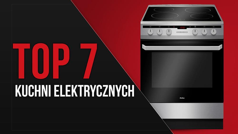 Top 7 Kuchni Elektrycznych Bezpieczne Gotowanie Videotesty Pl