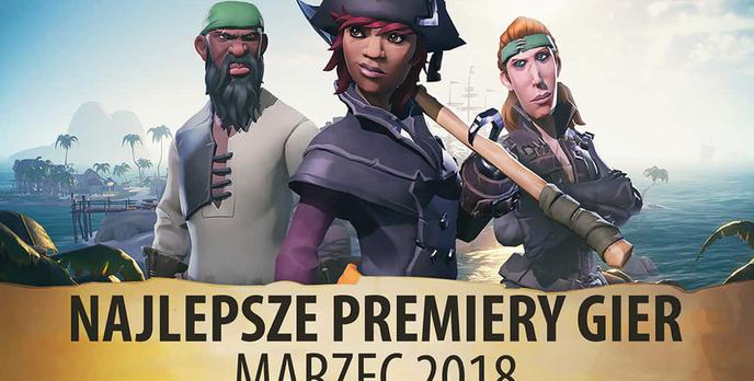 Najlepsze Premiery Gier Marzec 2018 – Final Fantasy XV, The Wizards, Sea of Thieves, Far Cry 5