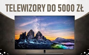 Jaki telewizor do 5000 zł |TOP 5|