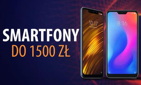 Smartfony do 1500 zł | TOP 5 | 2018