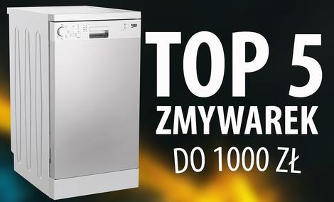 TOP 5 Najtańszych polecanych zmywarek do 1000 zł
