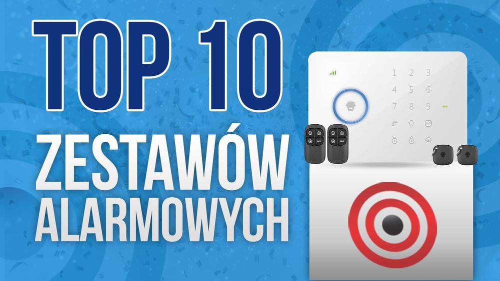 TOP 10 Systemów Alarmowych - Bądź Bezpieczny w Swoim Domu
