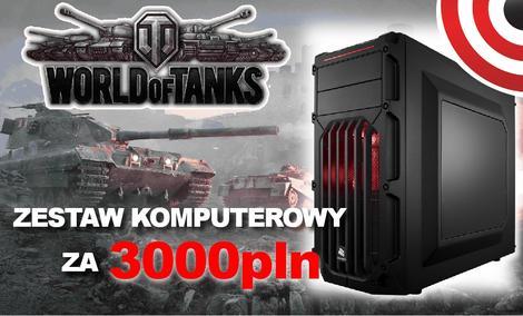 Zestaw Komputerowy do Gry World of Tanks za 3000 zł