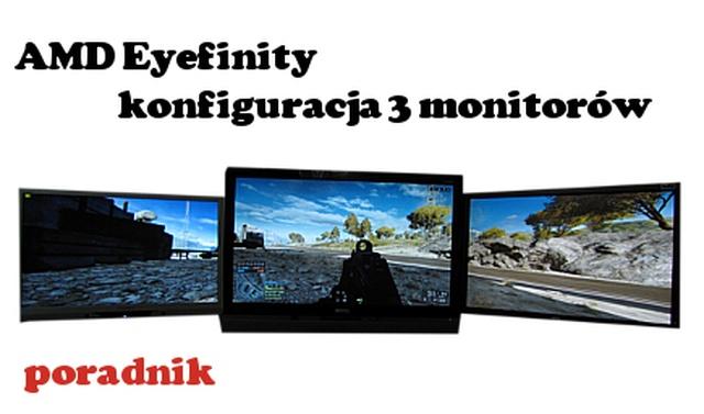AMD Eyefinity konfiguracja na 3 monitory