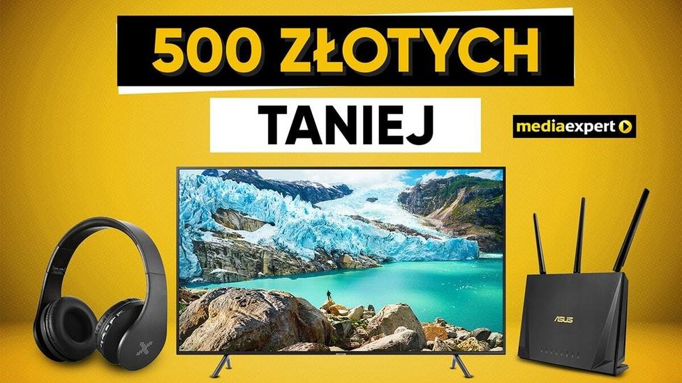 Z Media Expert zapłacisz nawet 500 złotych mniej!