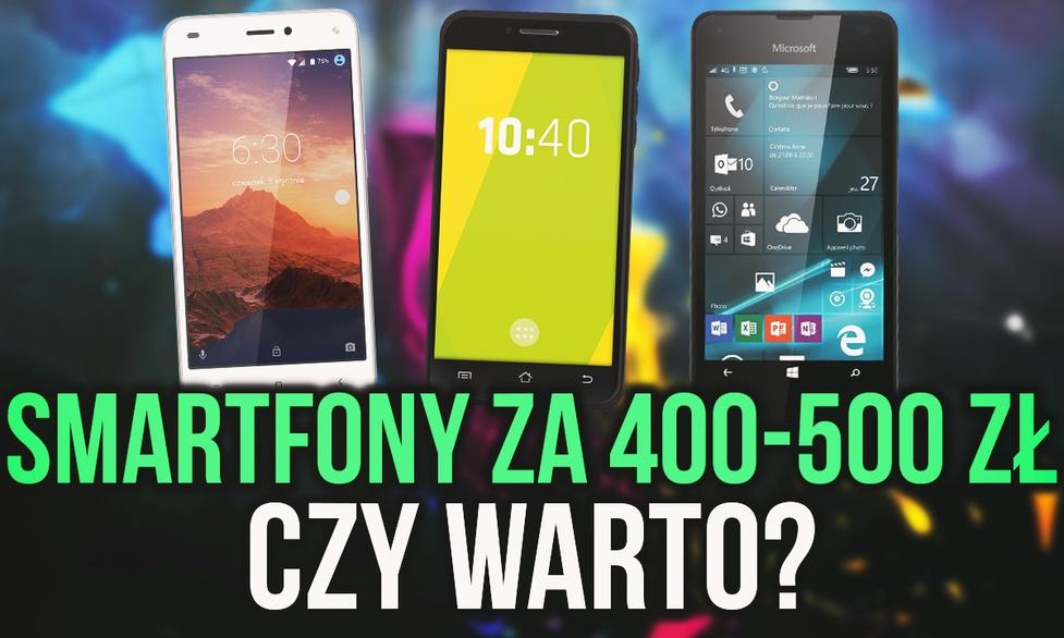 Smartfony za 400-500 zł - Czy Warto je Kupić? Kogo Powinny Zainteresować?