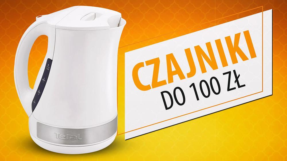 Czajniki elektryczne do 100 zł | TOP 5 |