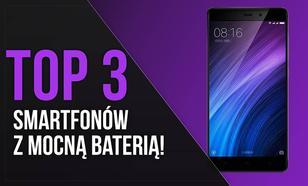 TOP 3 Smartfonów z Mocną Baterią!