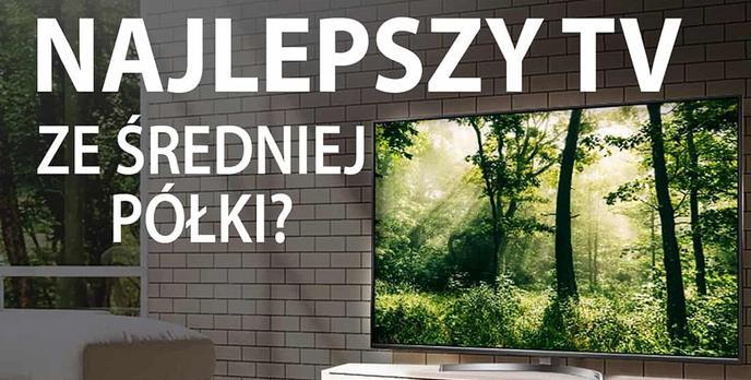 Test telewizora LG 55SK8100 - Najciekawszy TV Super UHD do 5000 zł?